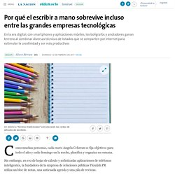 Por qué el escribir a mano sobrevive incluso entre las grandes empresas tecnológicas - 12.02.2017 - LA NACION
