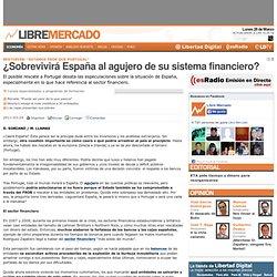 ¿Sobrevivirá España al agujero de su sistema financiero? - Libre Mercado