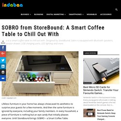 SOBRO from StoreBound: A Smart Coffee Table to Chill Out With