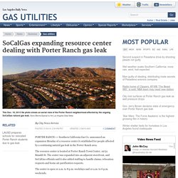 SoCalGas expanding resource center dealing with Porter Ranch gas leak