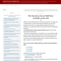 The Top Seven Soccer Skill Tests available on the web - Sports Path e-learning blog
