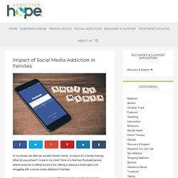 Social Media Addiction in Families: What is the Impact?