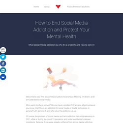 How to End Social Media Addiction and Protect Your Mental Health