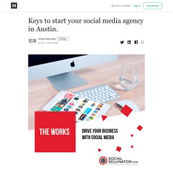 Keys to start your social media agency in Austin.