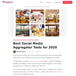 Best Social Media Aggregator for Embed and Display — 2020