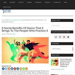 6 Social Benefits Of Dance That It Brings To The People Who Practice It