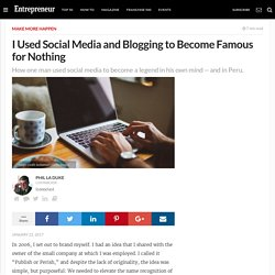 I Used Social Media and Blogging to Become Famous for Nothing