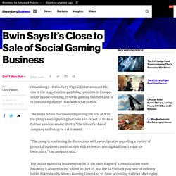 Bwin Says It's Close to Sale of Social Gaming Business