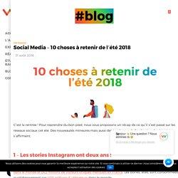Social Media - 10 choses à retenir de l'été 2018