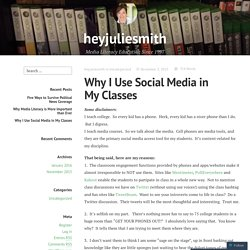 Why I Use Social Media in My Classes – heyjuliesmith