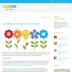 Social Media in the Classroom: A Field Guide – TeacherPop