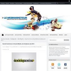 Social Commerce et Social Media, les tendances de 2012