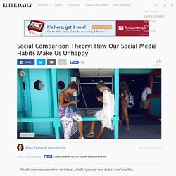 Social Comparison Theory: How Our Social Media Habits Make Us Unhappy