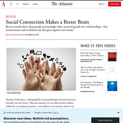 Social Connection Makes a Better Brain