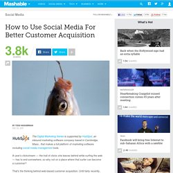How to Use Social Media For Better Customer Acquisition