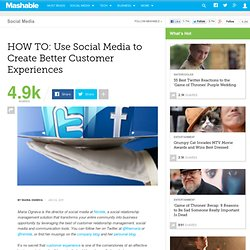 HOW TO: Use Social Media to Create Better Customer Experiences