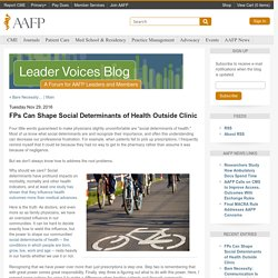 FPs Can Shape Social Determinants of Health Outside Clinic : AAFP Leader Voices