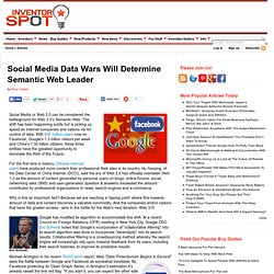 Social Media Data Wars Will Determine Semantic Web Leader