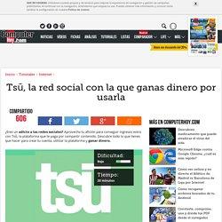 Tsū, la red social con la que ganas dinero por usarla - ComputerHoy.com