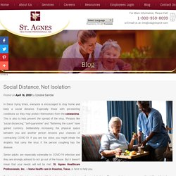 Social Distance, Not Isolation
