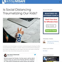 Is Social Distancing Traumatizing Our Kids?