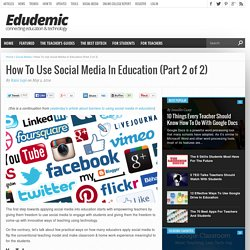 How To Use Social Media In Education (Part 2 of 2)