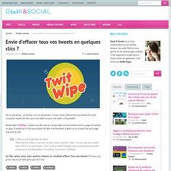 Social Envie d'effacer tous vos tweets en quelques clics ?