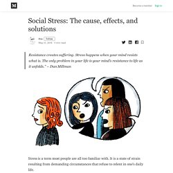 Social Stress: The cause, effects, and solutions - Ana - Medium