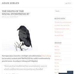 The death of the social entrepreneur?