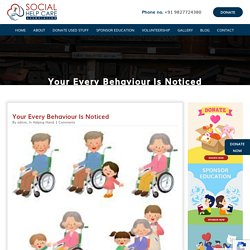 Social Help Care Your Every Behaviour Is Noticed - Social Help Care
