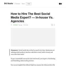 How to Hire The Best Social Media Expert? — In-house Vs. Agencies