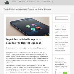 Top 8 Social Media Apps to Explore for Digital Success - DiggiWeb