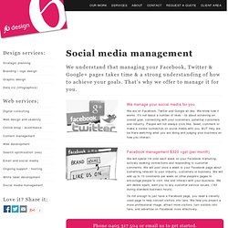 Social media - we look after your Facebook, Twitter & Google+ pages for you.
