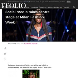 Social media takes centre stage at Milan Fashion Week