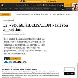 La «SOCIAL FIDELISATION» fait son apparition