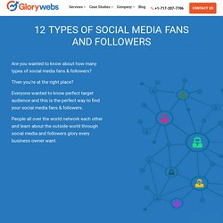 12 Types of Social Media Fans and Followers - Glorywebs