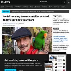 Social housing tenant could be evicted today over $260 in arrears