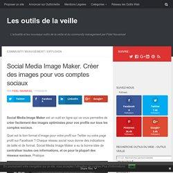 Social Media Image Maker. Créer des images pour vos comptes sociaux