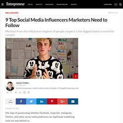 9 Top Social Media Influencers Marketers Need to Follow