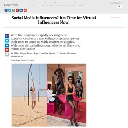 Social Media Influencers? It's Time for Virtual Influencers Now!
