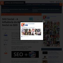 SEO Social – A Influência da Mídia Social no SEO