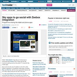 Sky apps to go social with Zeebox integration