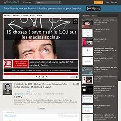 Social Media ROI - Retour Sur Investissement des media sociaux : 15...