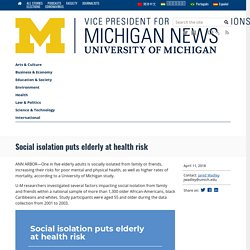 Social isolation puts elderly at health risk