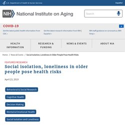 Social isolation, loneliness in older people pose health risks