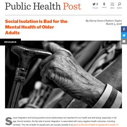 Social Isolation is Bad for the Mental Health of Older Adults