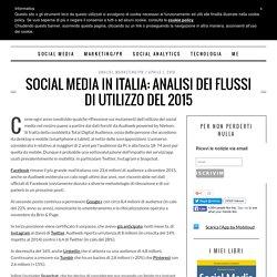 Social Media in Italia: analisi dei flussi di utilizzo del 2015