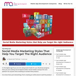 Social Media Marketing Styles That Help You Target The Right Audience