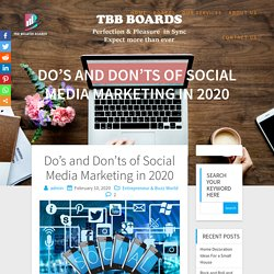 Do's and Don'ts of Social Media Marketing in 2020