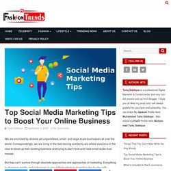 Top Social Media Marketing Tips to Boost Your Online Businesses